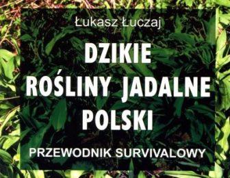 Łukasz Łuczaj - Dzikie rośliny jadalne