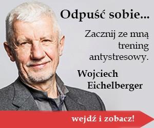 Rozpocznij ze mną trening antystresowy - Wojciech Eichelberger