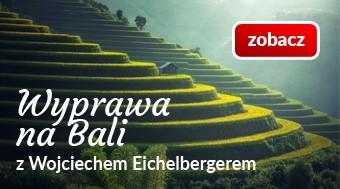 Wyprawa na Bali z Wojciechem Eichelbergerem - zobacz